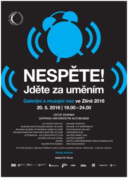Galerijní a muzejní noc ve Zlíně 2016 20. 5. 2016 | 19.00 – 24.00