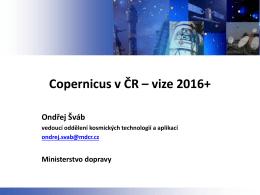 Ondřej Šváb (Ministerstvo dopravy): Copernicus v ČR – vize 2016+