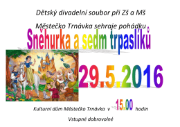 Dětský divadelní soubor při Zš a Mš Městečko Trnávka sehraje