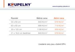 Uvedené ceny jsou včetně DPH. Rozměr 30 x 60 cm 60 x 60 cm 30