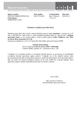 Spisová značka Naše značka Vyřizuje/linka Brno dne 3850/OSC
