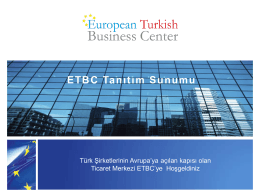 ETBC Tanıtım Sunumu - ETBC European Turkish Business Center