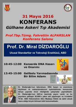 31 Mayıs 2016 tarihinde Prof.Dr. Miral DİZDAROĞLU`nun (USA