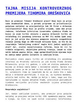 tajna misija kontroverznog premijera tihomira oreškovića