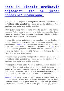 Hoće li Tihomir Orešković objasniti što se jučer dogodilo