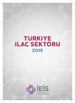 Türkiye İlaç Sektörü 2015 - İEİS - İlaç Endüstrisi İşverenler Sendikası