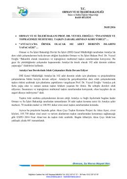 30.05.2016 • orman ve su işleri bakanı prof. dr. veysel eroğlu