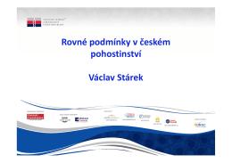Rovné podmínky v českém pohostinství Václav Stárek