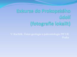 Exkurze do Prokopského údolí (fotografie lokalit)