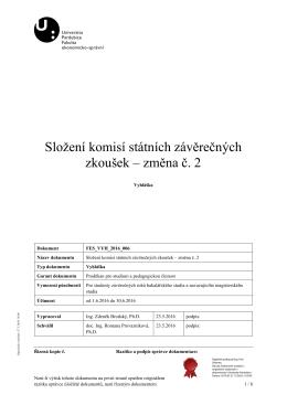 Složení komisí státních závěrečných zkoušek 1 Bakalářské studium