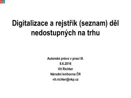 Digitalizace a rejstřík děl nedostupných na trhu