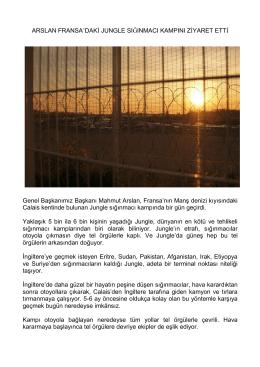 ARSLAN FRANSA`DAKİ JUNGLE SIĞINMACI KAMPINI ZİYARET