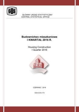 Budownictwo mieszkaniowe I KWARTAŁ 2016 R.