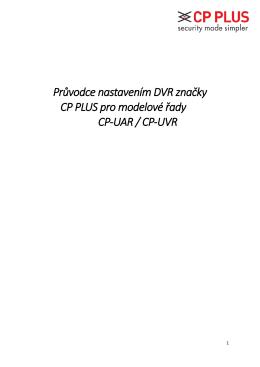 Průvodce nastavením DVR značky CP PLUS pro modelové řady CP
