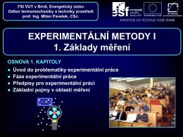 Fáze experimentální práce - Odbor termomechaniky a techniky