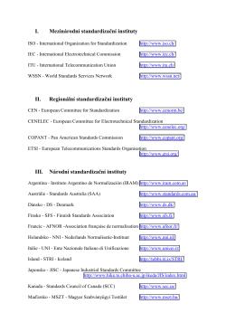 I. Mezinárodní standardizační instituty II. Regionální standardizační