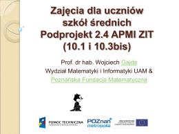 Zajęcia dla uczniów szkół średnich Podprojekt 2.4 APMI ZIT (10.1 i