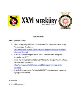 Komunikat nr 1 XXVI rajd Merkury jest: • rundą Okręgowego
