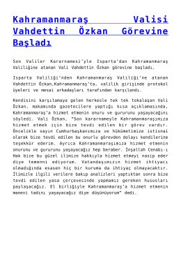 Kahramanmaraş Valisi Vahdettin Özkan Görevine Başladı