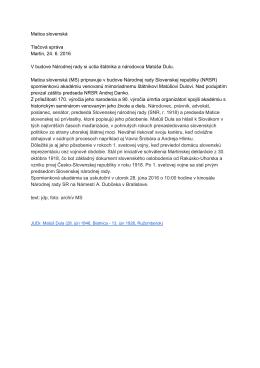 Matica slovenská Tlačová správa Martin, 24. 6. 2016 V budove