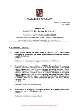 VLÁDA ČESKÉ REPUBLIKY PROGRAM SCHŮZE VLÁDY ČESKÉ