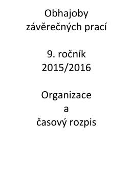 Obhajoby závěrečných prací 9. ročník 2015/2016 Organizace a