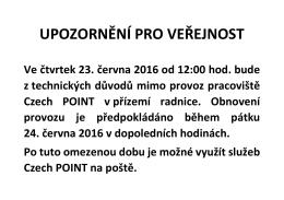 Upozornění pro veřejnost - omezení provozu Czech POINT