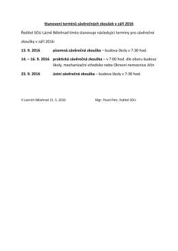 Stanovení termínů závěrečných zkoušek v září 2016 Ředitel SOU