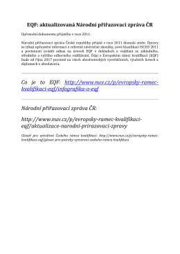 Co je to EQF: http://www.nuv.cz/p/evropsky-ramec- kvalifikaci