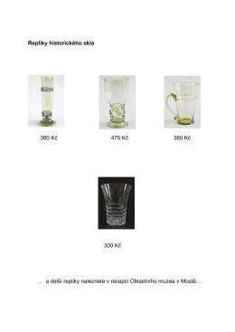 Repliky historického skla 380 Kč 470 Kč 380 Kč 300 Kč