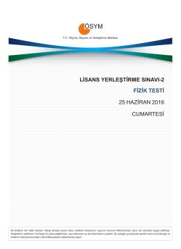LİSANS YERLEŞTİRME SINAVI-2 FİZİK TESTİ 25 HAZİRAN 2016