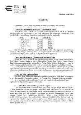 İstanbul, 01.07.2016 DUYURU 361 Konu: Döviz kurları, KDV