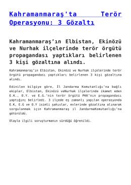 Kahramanmaraş`ta Terör Operasyonu: 3 Gözaltı