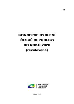 KONCEPCE BYDLENÍ ČESKÉ REPUBLIKY DO ROKU 2020