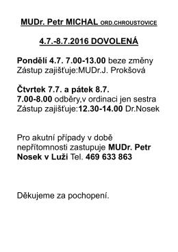 MUDr. Michal - dovolená v červenci 2016