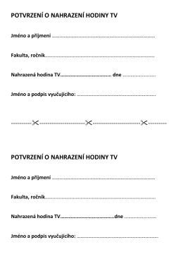 POTVRZENÍ O NAHRAZENÍ HODINY TV Jméno a příjmení