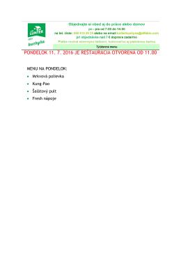 PONDELOK 11. 7. 2016 JE REŠTAURÁCIA OTVORENÁ OD 11.00