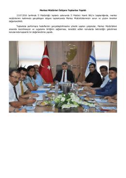 Merkez Müdürleri İstişare Toplantısı Yapıldı 13.07.2016