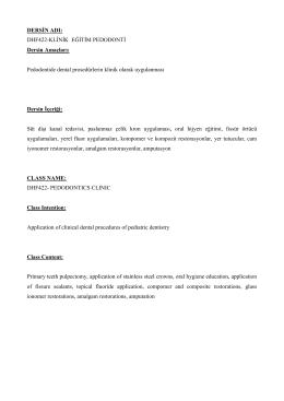 DERSİN ADI: DHF422-KLİNİK EĞİTİM PEDODONTİ Dersin Amaçları