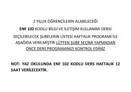 2 YILLIK ÖĞRENCİLERİN ALABİLECEĞİ ENF 102 KODLU BİLGİ VE