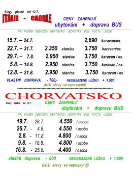 15.7. – 24.7. 2.690 karavan/os. 22.7. – 31.7. 2.350 stan/os 29.7.