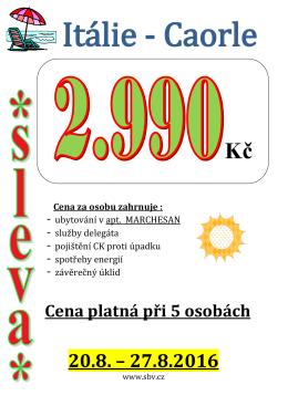 Cena platná při 5 osobách 20.8.