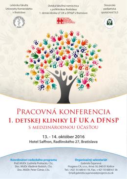 Prvé informácie - Pracovná konferencia 1. detskej kliniky LF UK a