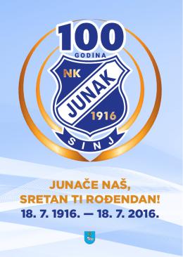 JUNAČE NAŠ, SRETAN TI ROĐENDAN! 18. 7. 1916. — 18. 7. 2016.