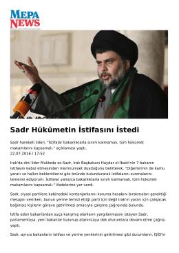 Sadr Hükümetin İstifasını İstedi