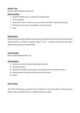 DERSİN ADI: DHF305- PROTETİK DİŞ TEDAVİ III Dersin Amaçları: 1