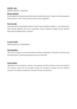 DERSİN ADI: DHF302- DENTAL ANESTEZİ Dersin Amaçları: Dersin
