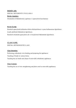 DERSİN ADI: DHF304- ORTODONTİ UYGULAMA I Dersin Amaçları