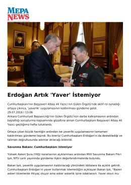 Erdoğan Artık `Yaver` İstemiyor