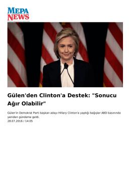 """Gülen`den Clinton`a Destek: """"Sonucu Ağır Olabilir"""""""